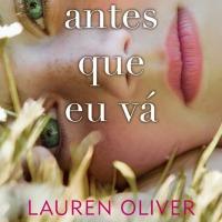 Resenha: Antes que eu vá, Lauren Oliver