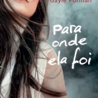 Resenha: Para Onde Ela Foi, Gayle Forman