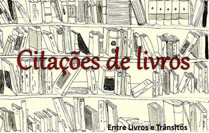 Frases Do Livro O Lado Bom Da Vida Entre Livros E Trânsitos