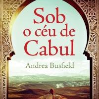 Resenha: Sob o céu de Cabul, Andrea Busfield