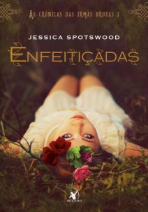 Download-Enfeiticadas-As-Cronicas-das-Irmas-Bruxas-Vol-1-Jessica-Spotswood