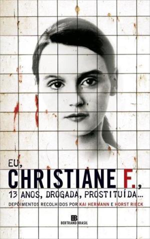 Eu, Christiane F., 13 anos drogada e prostituída