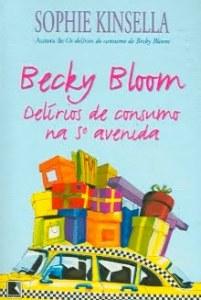 Os delírios de consumo de Becky Bloom na 5ª avenida